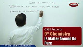 NCERT | CBSE Syllabus | Class 9th Science-Chemistry | Is matter around us Pure | Live Videos