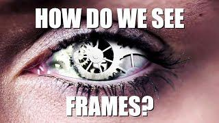 """Does the Human Eye """"See"""" in FPS?"""