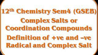 Detection of Positive and Negative Radical and Complex Salt - 12th Chemistry Semester-4 (GSEB)