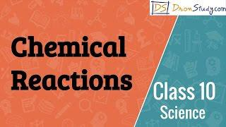 Chemical Reactions :CBSE Class 10 X Science (Chemistry)