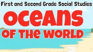 Oceans of the World | First and Second Grade Social Studies for Kids