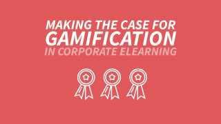 Making the Case for Gamification in Corporate eLearning